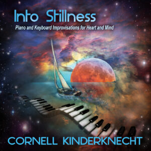 Into Stillness album by Cornell Kinderknecht