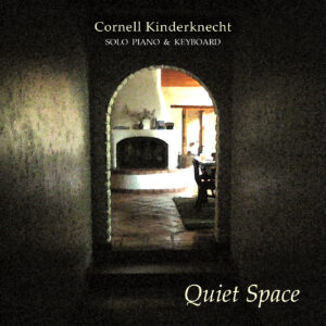Quiet Space digital single by Cornell Kinderknecht