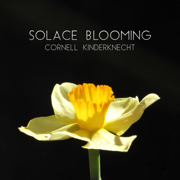Solace Blooming digital single by Cornell Kinderknecht